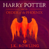 Harry Potter and the Order of the Phoenix, Book 5 (Unabridged) - J.K. Rowling