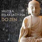 Muzyka Relaksacyjna do Zen - Joga i Medytacja Uważności, Terapia Zen Masaż z Dźwiękami Natury