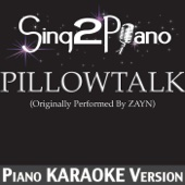 Pillowtalk (Originally Performed by Zayn) [Piano Karaoke Version]