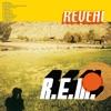 Reveal, R.E.M.