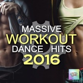 Massive Workout Dance Hits 2016