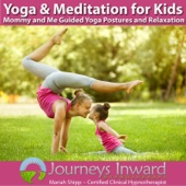 Yoga & Meditation for Kids: Mommy and Me Guided Yoga Postures and Relaxation