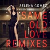 Same Old Love Remixes EP