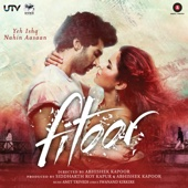 Yeh Fitoor Mera - Arijit Singh