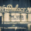 Live and Acoustic at the Palace, The Used