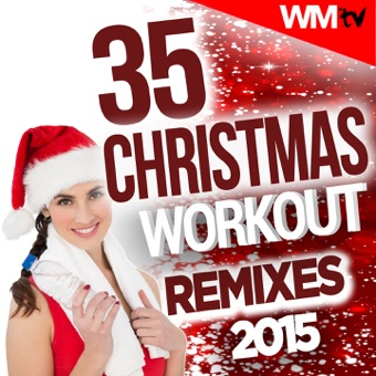 35 Christmas Workout Remixes 2015 (Unmixed Compilation for Fitness & Workout 128 – 170 BPM – Ideal for Step, Aerobic, Cardio Dance, CrossFit, Gym, Spinning, HIIT) – Various Artists