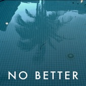 No Better - Single