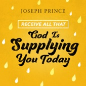 Receive All That God Is Supplying You Today