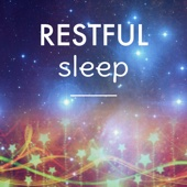 Restful Sleep – New Age Lullabies for Babies and Adults for Better Sleep and Quiet Repose