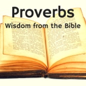 Proverbs: Wisdom from the Bible