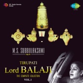 M.S. Subbulakshmi Sings for Tirupati Lord Balaji, Vol. 1