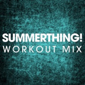 SummerThing! (Extended Workout Mix) - Power Music Workout