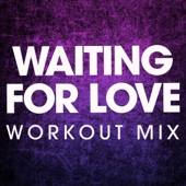 Waiting for Love (Extended Workout Mix) - Power Music Workout
