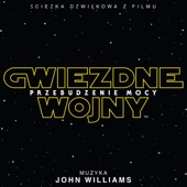 Gwiezdne Wojny: Przebudzenie Mocy (Sciezka Dzwiekowa z Filmu)