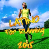 Latino For Running 2015 (Best Hits)