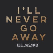 I'll Never Go Away (feat. Gabe Dixon) - Single cover art