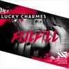 Lucky Charmes - Fulfill