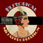 Scott Bradlee's Postmodern Jukebox - Historical Misappropriation  artwork
