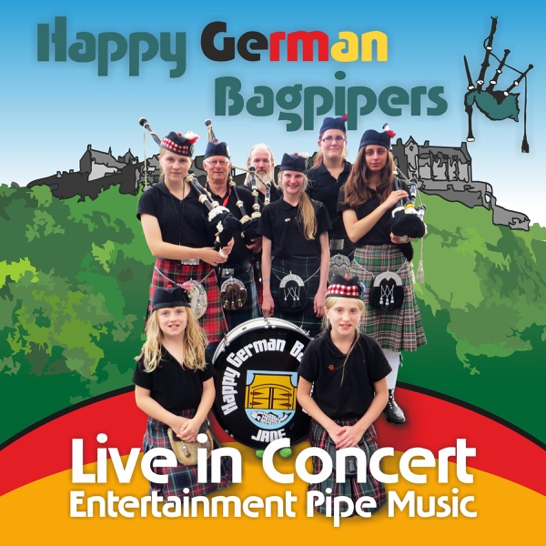 Live in Concert - Entertainment Pipe Music | Happy German Bagpipers