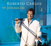 Roberto Carlos Em Jerusalém (Ao Vivo)