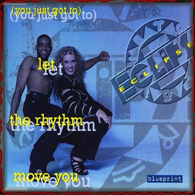 ECLIPSE - Let The Rhythm Move You