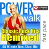 Power Walk - Classic Rock Hits Remixed (60 Minute Non-Stop Workout Mix), Power Music Workout