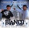 7-Day Mix Tape (Blanco Loco Edition)