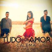 Tudo por Amor (feat. Kataleya) - Calema