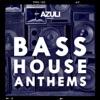 Azuli Presents Bass House Anthems