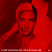 Should've Gone Home (Je ne suis qu'un homme) - Single