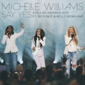 Say Yes (Stellar Awards 2015) [Live] [feat. Beyoncé & Kelly Rowland]