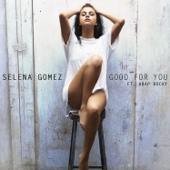 Good for You (feat. A$AP Rocky) - Selena Gomez