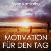 Motivation für den Tag