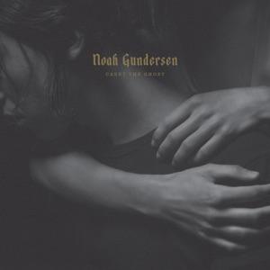 NOAH GUNDERSEN - Fire Don't Die Chords and Lyrics