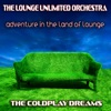 Adventure in the Land of Lounge (The Coldplay Dreams)