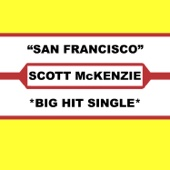 Scott McKenzie - San Francisco (Be Sure To Wear Flowers In Your Hair) portada