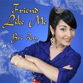 Friend Like Me - Bri Ray