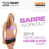 Barre Workout 2015, Instrumental House & Pop (126 BPM, 32-Count, Nonstop Fitness)