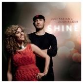 Shine - Juli Fabian & Zoohacker