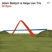 Adam Baldych & Helge Lien Trio - Bridges  artwork
