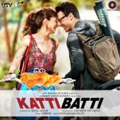 Katti Batti (Original Motion Picture Soundtrack) - EP - Shankar-Ehsaan-Loy