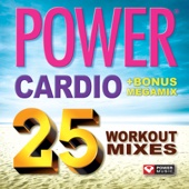 Power Cardio - 25 Workout Mixes (105 Minutes of Workout Music + Bonus Megamix [132-138 BPM])