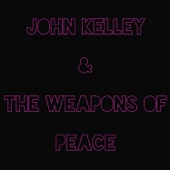 No-pro - John Kelley & The Weapons of Peace
