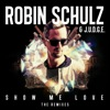 Robin Schulz - Show Me Love