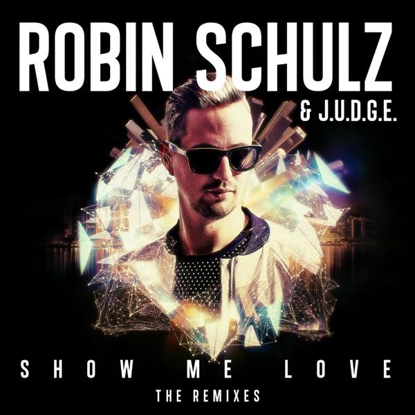 Show Me Love Album Cover by Robin Schulz & J.U.D.G.E.