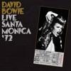 Live Santa Monica '72, David Bowie
