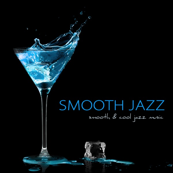 Smooth jazz smooth cool jazz music sexy relaxing jazz for Jazz house music