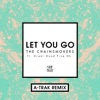 Let You Go (feat. Great Good Fine Ok) [A-Trak Remix] - Single, The Chainsmokers