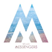 Everything Comes Alive - We Are Messengers