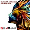 Usul Selcuk ft. Josh Mor... - Out Of My Head
